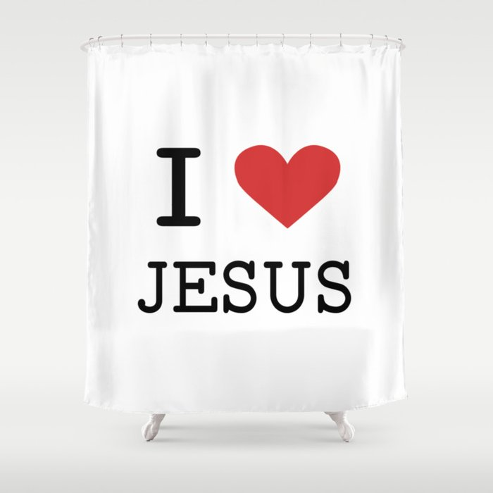 ChristianBible QuoteI Love Jesus Shower Curtain
