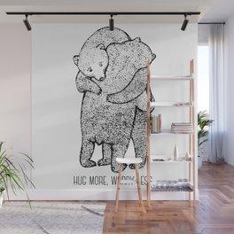 Hug more, worry less Wall Mural