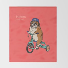 Haters Gonna Hate English Bulldog Throw Blanket