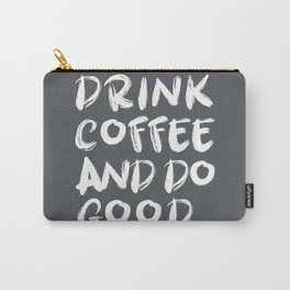 Drink Coffee Do Good Carry-All Pouch