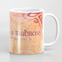 'Love is merely a madness' As You Like It - Shakespeare Love Quotes Coffee Mug