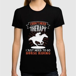 Horse Riding Don't Need Therapy Funny Horses T-shirt