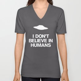 I don't believe in humans Unisex V-Neck
