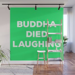 BUDDHA DIED LAUGHING Wall Mural