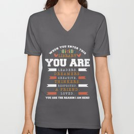 When You Enter This Library Bookmark Reading School Teachers Library Dreamer Leader Librarian Unisex V-Neck