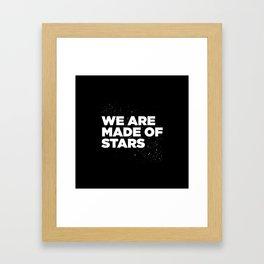 We Are Made Of Stars Framed Art Print