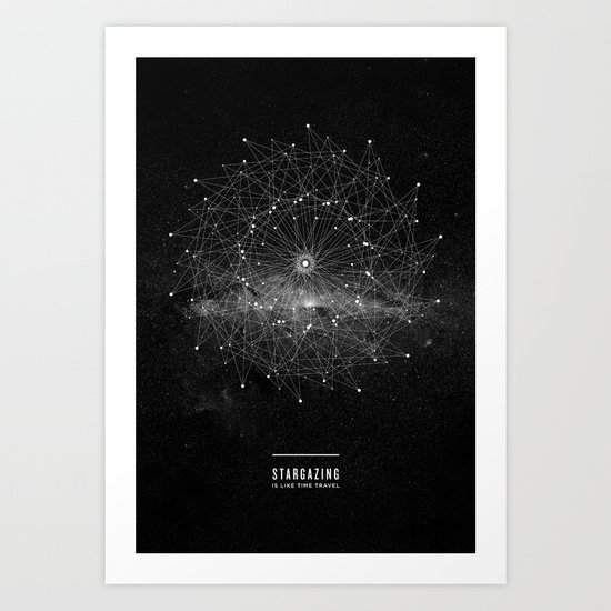 STARGAZING IS LIKE TIME TRAVEL Art Print