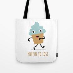 Muffin to Lose Tote Bag