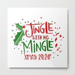 Jingle with no Mingle Christmas Typography Metal Print