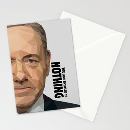 You are entitled to nothing - Frank Underwood Stationery Cards
