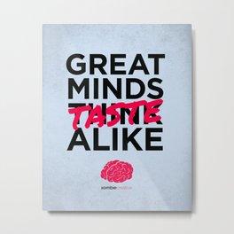 Great Minds Taste Alike Metal Print