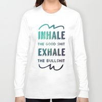 breathe Long Sleeve T-shirts featuring BREATHE by snaticky
