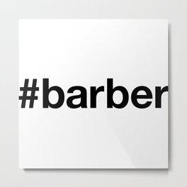 BARBER Hashtag Metal Print