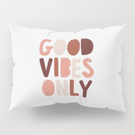 Good Vibes Only Pillow Sham