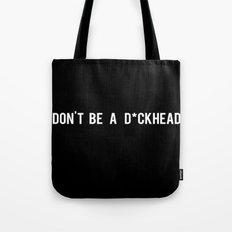 Don't Be A D*ckhead Tote Bag