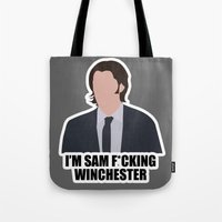 sam winchester Tote Bags featuring Sam F*cking Winchester by SuperSamWallace