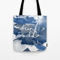 vodka Tote Bags featuring Drink Vodka by Mikayla Belle