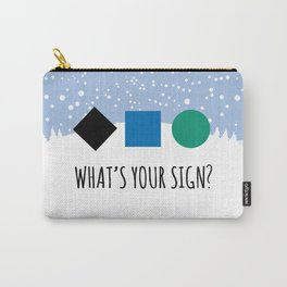 What's Your Sign? for Ski and Snowboard Lovers Carry-All Pouch