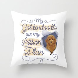 My Goldendoodle Ate My Lesson Plan Throw Pillow