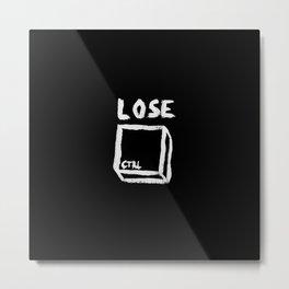 LOSE CTRL. | BLACK EDITION Metal Print