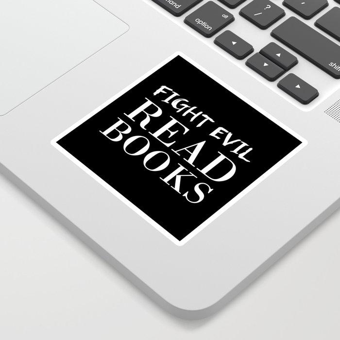 Fight evil. Read books. Sticker