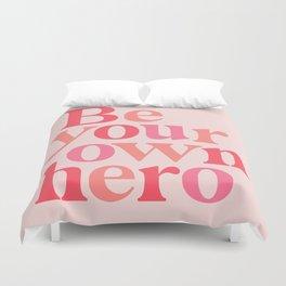 Be Your Own Hero Duvet Cover