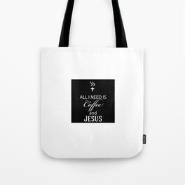 All I Need Is Coffee and Jesus Relaxed Tote Bag