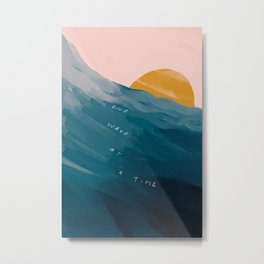 """One Wave At A Time"" Metal Print"