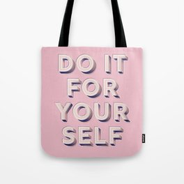 Do it for yourself - typography in pink Tote Bag