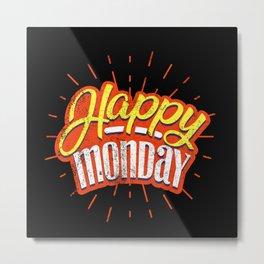Happy Monday Metal Print