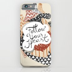 Follow Your Heart iPhone 6s Slim Case