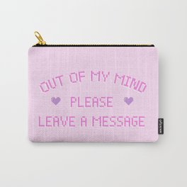 Out of My Mind / Please Leave a Message Carry-All Pouch