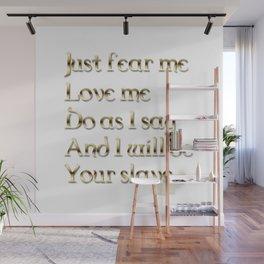 Just Fear Me (white bg) Wall Mural