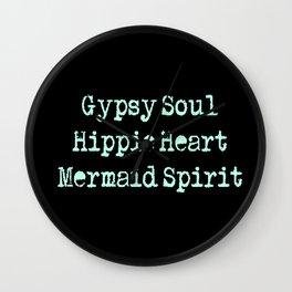 Gypsy Soul, Hippie Heart, Mermaid Spirit Wall Clock