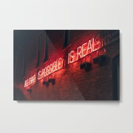 All That Is Possible Is Real Metal Print