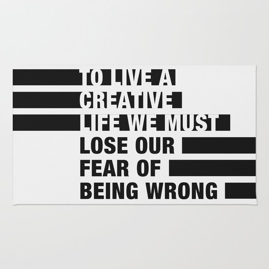 To Live a Creative Life we must Lose Our Fear of Being Wrong Rug