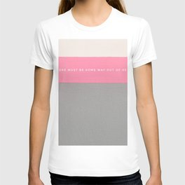 There must be some way out of here T-shirt