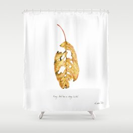 Every leaf has a story to tell Shower Curtain