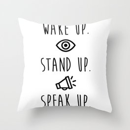 Wake Up Stand UP Speak Up Light Throw Pillow