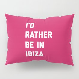 Be In Ibiza Music Quote Pillow Sham