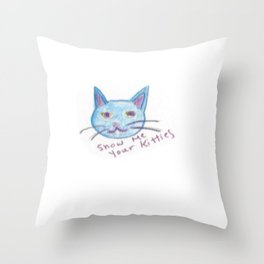 show me your kitties Throw Pillow