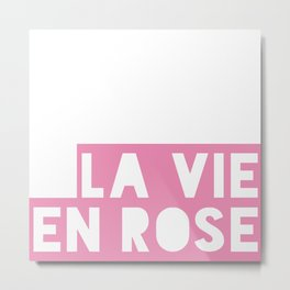 La vie en rose - text only Metal Print