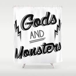 Gods and monsters 3 Shower Curtain