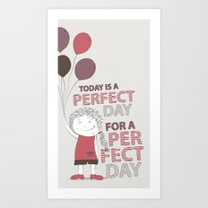 Perfect Day Art Print