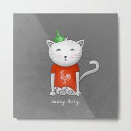 Saucy Kitty Metal Print