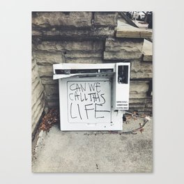 can we call this life Canvas Print