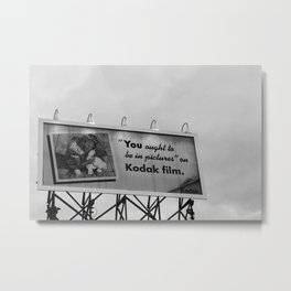 You Ought To Be In Pictures Metal Print