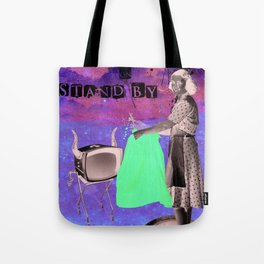 life on stand by Tote Bag