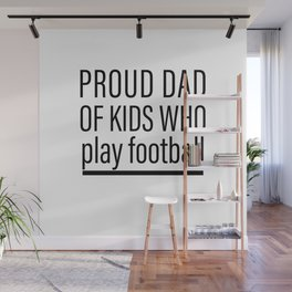 Proud Dad Of Kids Who Play Football Wall Mural