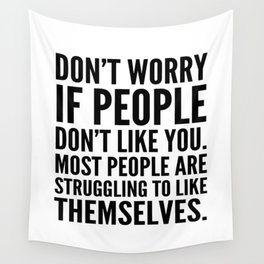 Don't Worry If People Don't Like You Wall Tapestry